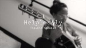 Tatiana Manaois - Helplessly (Audio free)